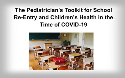 The Pediatrician's Toolkit for School Re-Entry and Children's Health in the Time of COVID-19